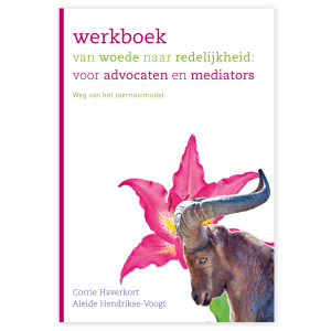 Werkboek Van Woede Naar Redelijkheid – Voor Advocaten En Mediators