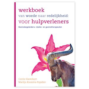 Werkboek Van Woede Naar Redelijkheid: Voor Hulpverleners En Gezinsbegeleiders